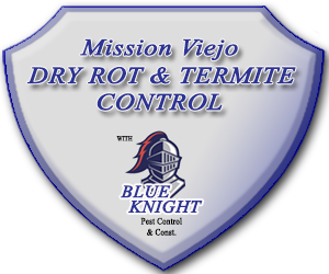 Termites and Dry Rot Orange County with Blue Knight Pest Control and Construction